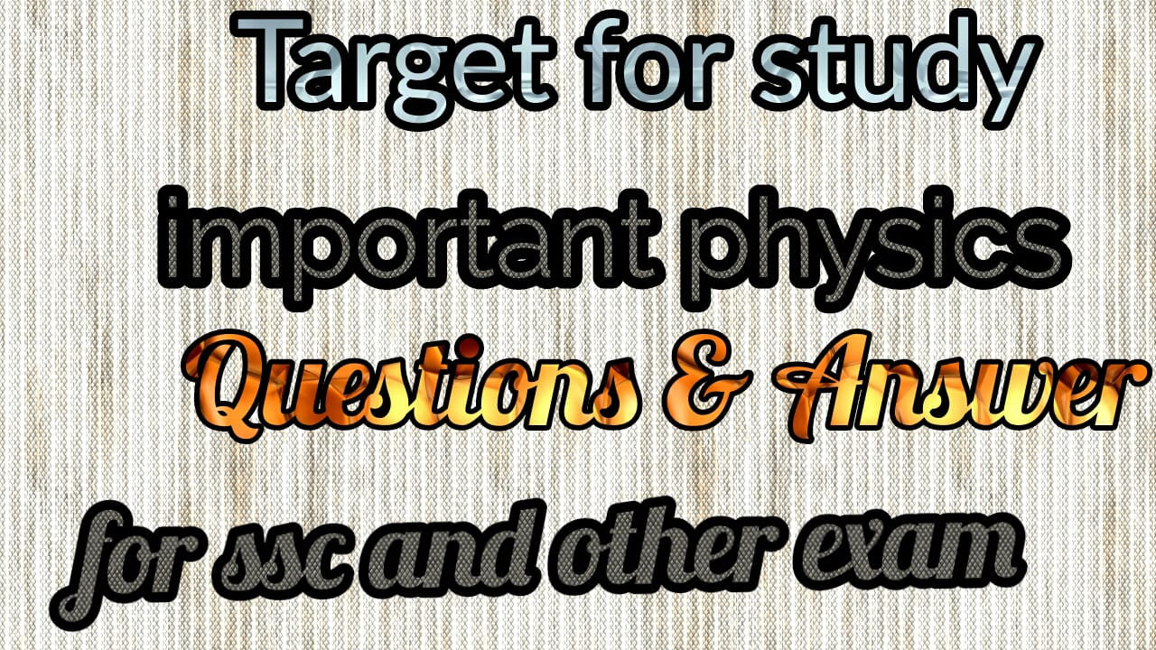 Important Physics questions SSC