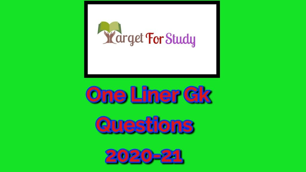 One Liner GK Questions 2020-2021