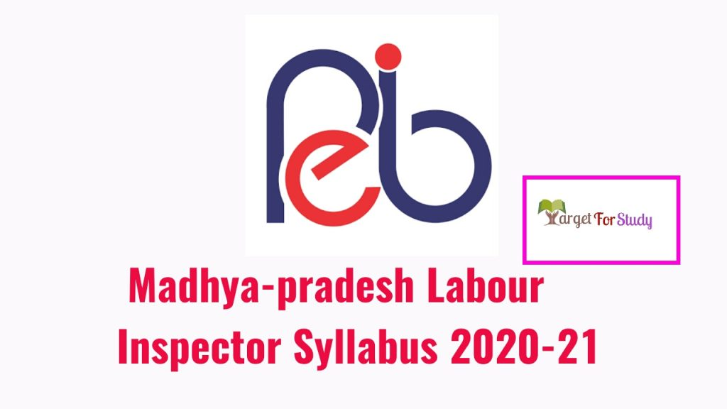 Madhya-Pradesh Labour Inspector Syllabus 2020 - 2021 मध्यप्रदेश लेबर इंस्पेक्टर सिलेबस 2020-2021