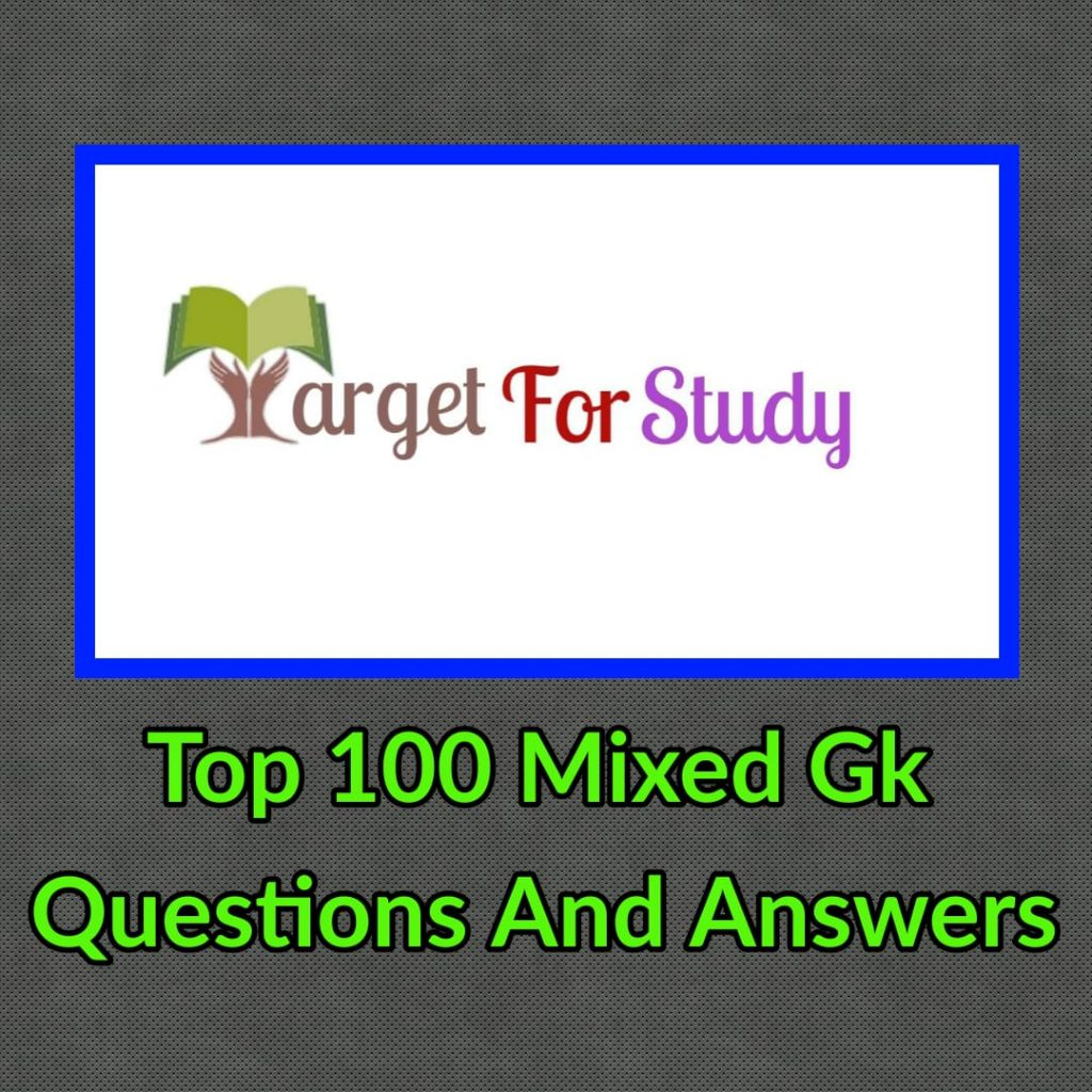 Top 100 Mixed Gk Questions and Answers